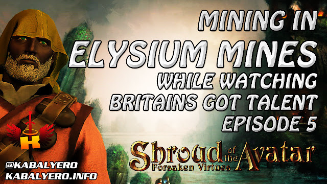 Mining In Elysium Mines While Watching Britains Got Talent Ep. 5 - Shroud Of The Avatar Gameplay
