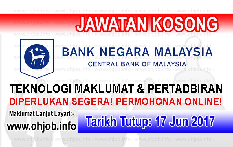 Jawatan Kerja Kosong BNM - Bank Negara Malaysia logo www.ohjob.info jun 2017