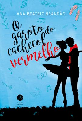 O garoto do cachecol vermelho, de Ana Beatriz Brandão - Verus Editora