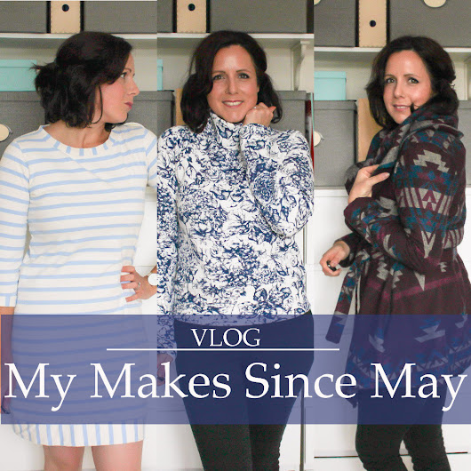 Sea Salt & Stitches: On the vlog: My Makes Since May