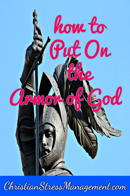 Christian spiritual warfare blog post How to put on the armor of God