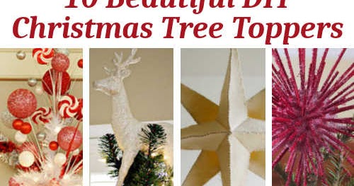 Tree Toppers Tutorials & Ideas