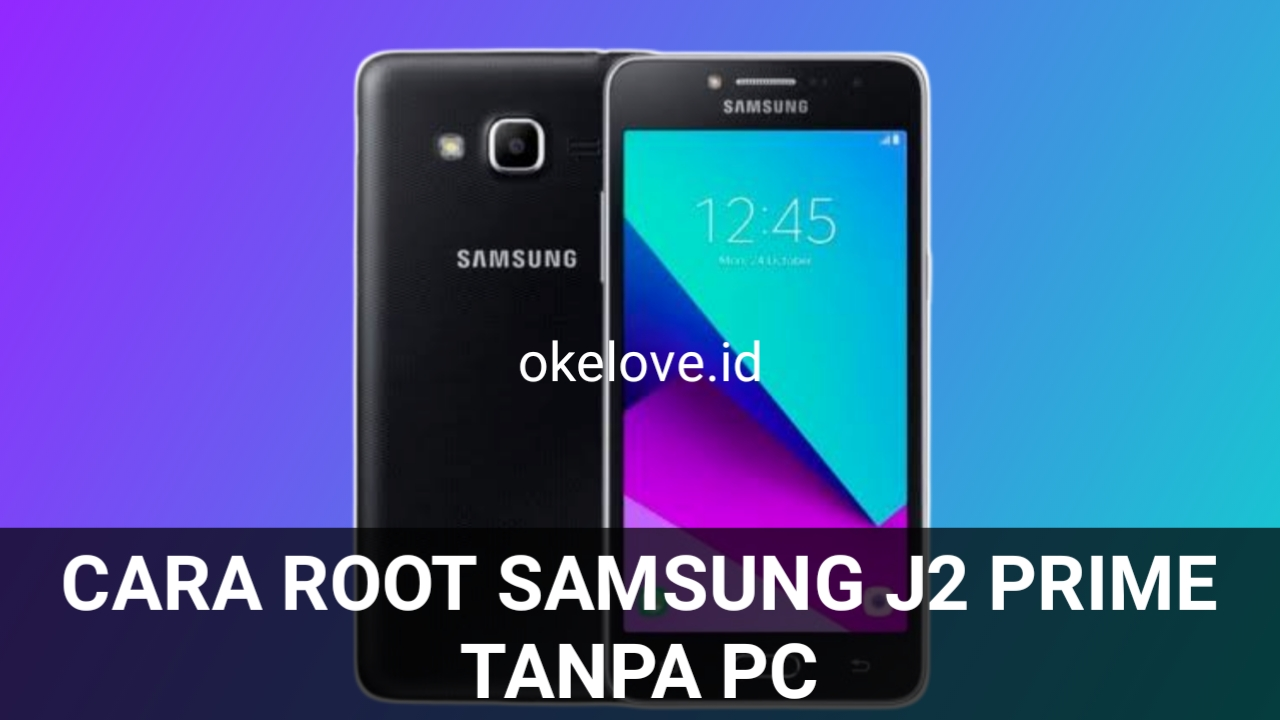 Cara Root Samsung J2 Prime Tanpa PC