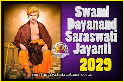 2029 Swami Dayanand Saraswati Jayanti Date & Time, 2029 Swami Dayanand Saraswati Jayanti Calendar