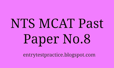 NTS MCAT Past Paper 8