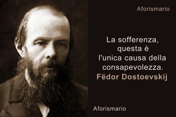 Aforismario Aforismi Frasi E Citazioni Di Fëdor Dostoevskij