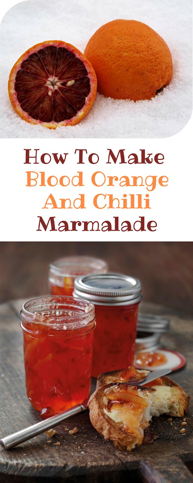 Blood Orange And Chilli Marmalade.