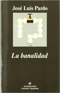 """""""La banalidad"""" - José Luis Pardo."""