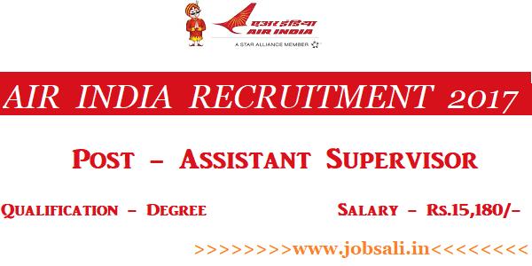 Air India Assistant Supervisor Recruitment 2017, Air India Jobs in Delhi, Air India Jobs