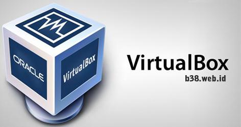 Pengertian Virtualbox dan Download Virtualbox Terbaru