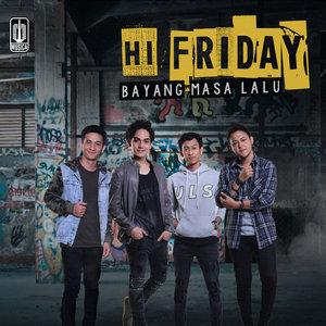 Hi Friday - Bayang Masa Lalu