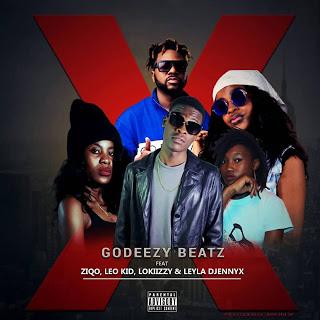 Godeezy Beatz Feat. Ziqo, Leo Kid, Lokiizzy & Leyla Djennyx - X, Cut It, Delete... (Prod. Godeezy)