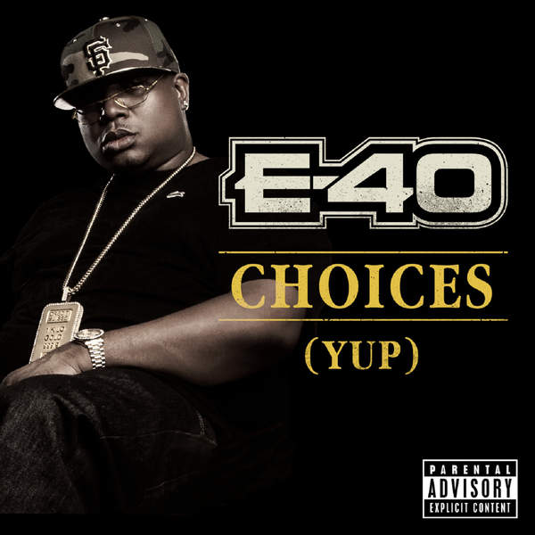 E-40 - Choices (Yup) - Single Cover