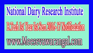 National Dairy Research Institute B.Tech Ist Year Ist Sem 2016-17 Notificatation