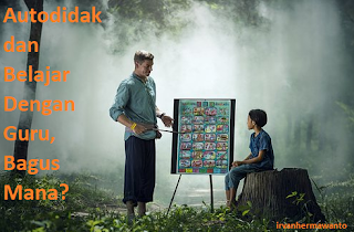 Autodidak dan Belajar Dengan Guru