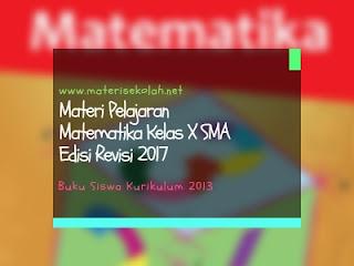 Materi Pelajaran Matematika Kelas X SMA Edisi Revisi 2017