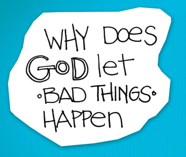 Bbad Things Happen: Gods411 : Why Would A Good God Allow Bad Things To Happen