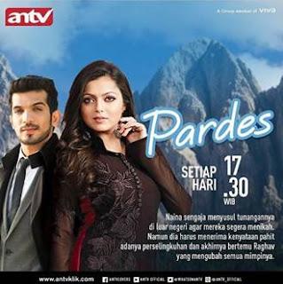 Sinopsis Pardes ANTV Episode 13 - Sabtu 3 Februari 2018