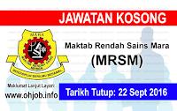 Jawatan Kerja Kosong Maktab Rendah Sains Mara (MRSM) logo www.ohjob.info september 2016