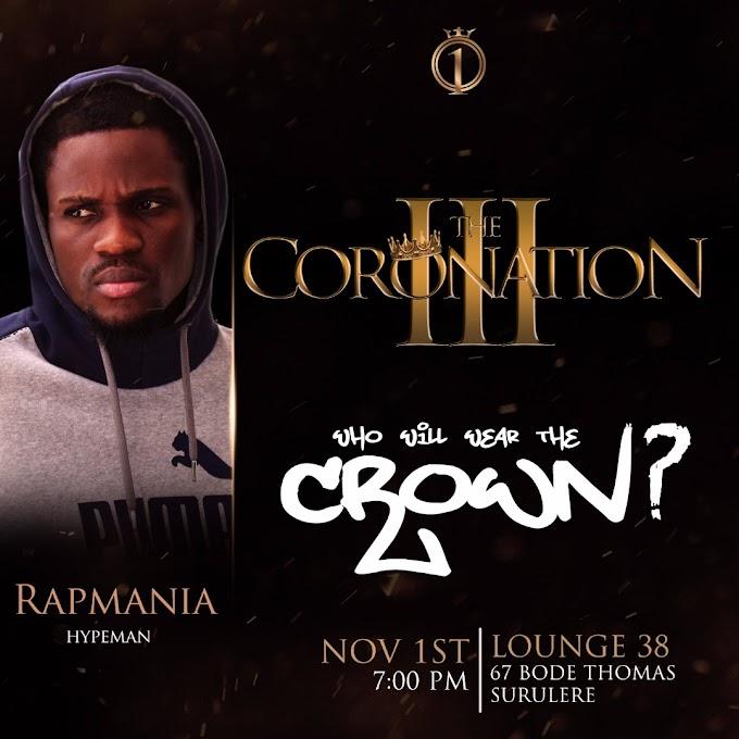 Event: HIP HOP'S ORIGINAL HYPEMAN, RAPMANIA THA X TO HYPE/PERFORM AT THE CORONATION III   @100_CROWNS @ThisisAQ @Loosekaynon @MI_Abaga @RapRadioAfrica @RapmaniaX @Blaqbonez @Alpha_muzik @MTVBaseWest @IllBlissGoretti @Hiphophead_ng @Itsreespect @Phlowetry