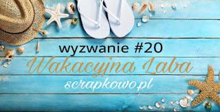 http://infoscrapkowo.blogspot.com/2017/08/wyzwanie-sierpniowe-wakacyjny-luz.html