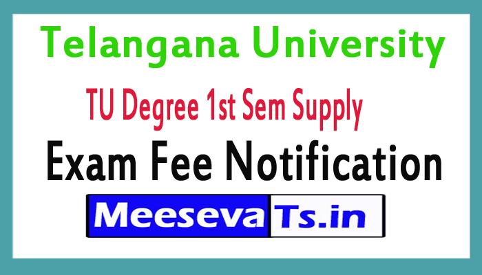 Telangana University (TU) Degree 1st Sem Supply Exam Fee Notification
