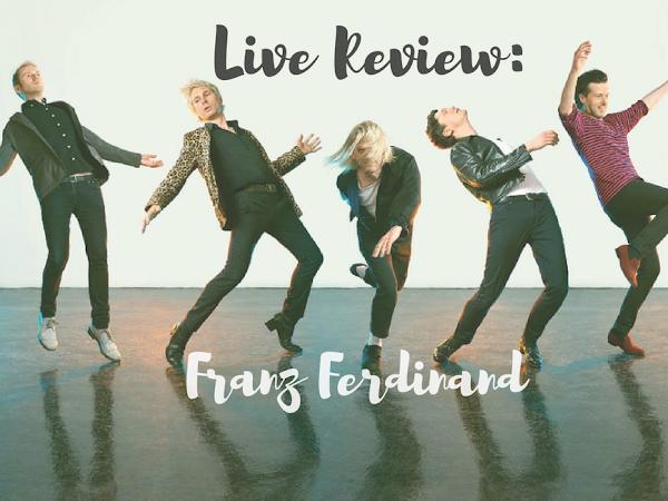 Live Review: Franz Ferdinand