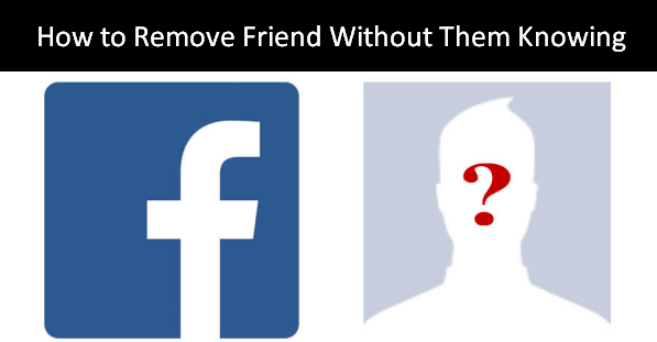 Unfriend Someone On Facebook Without Them Knowing