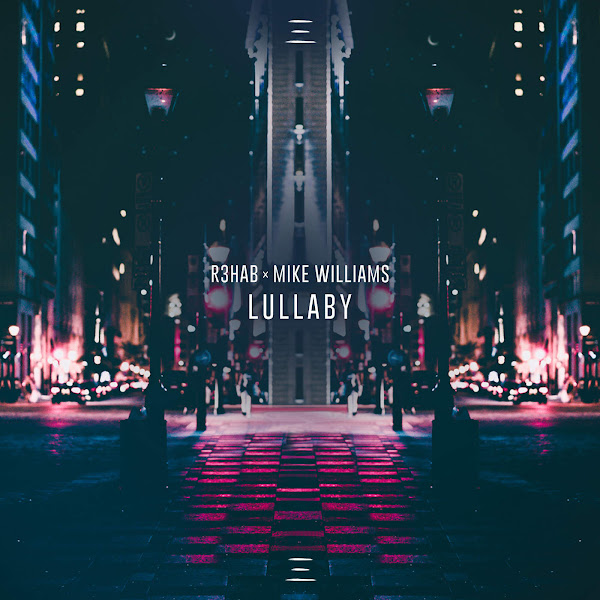 R3hab & Mike Williams - Lullaby - Single Cover
