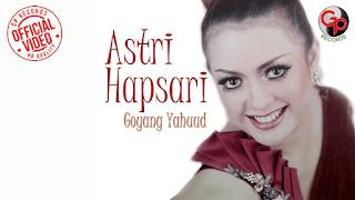Lirik Lagu Goyang Yahuud - Astri Hapsari