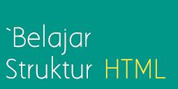 Belajar Struktur HTML