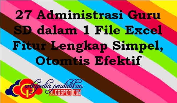Download 27 Administrasi Guru SD dalam 1 File Excel