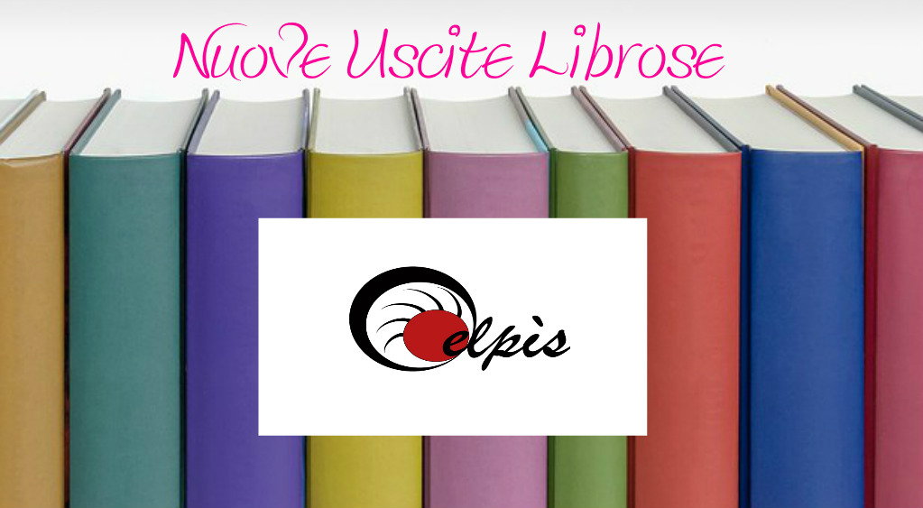Elpis Editrice NUOVE USCITE LIBROSE