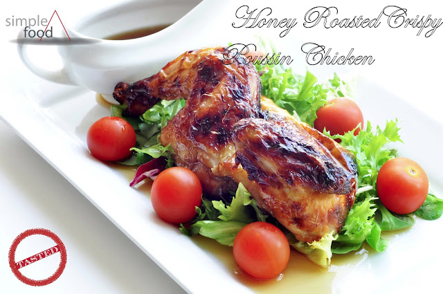 Honey Roasted Crispy Poussin Chicken ~ Simple Food