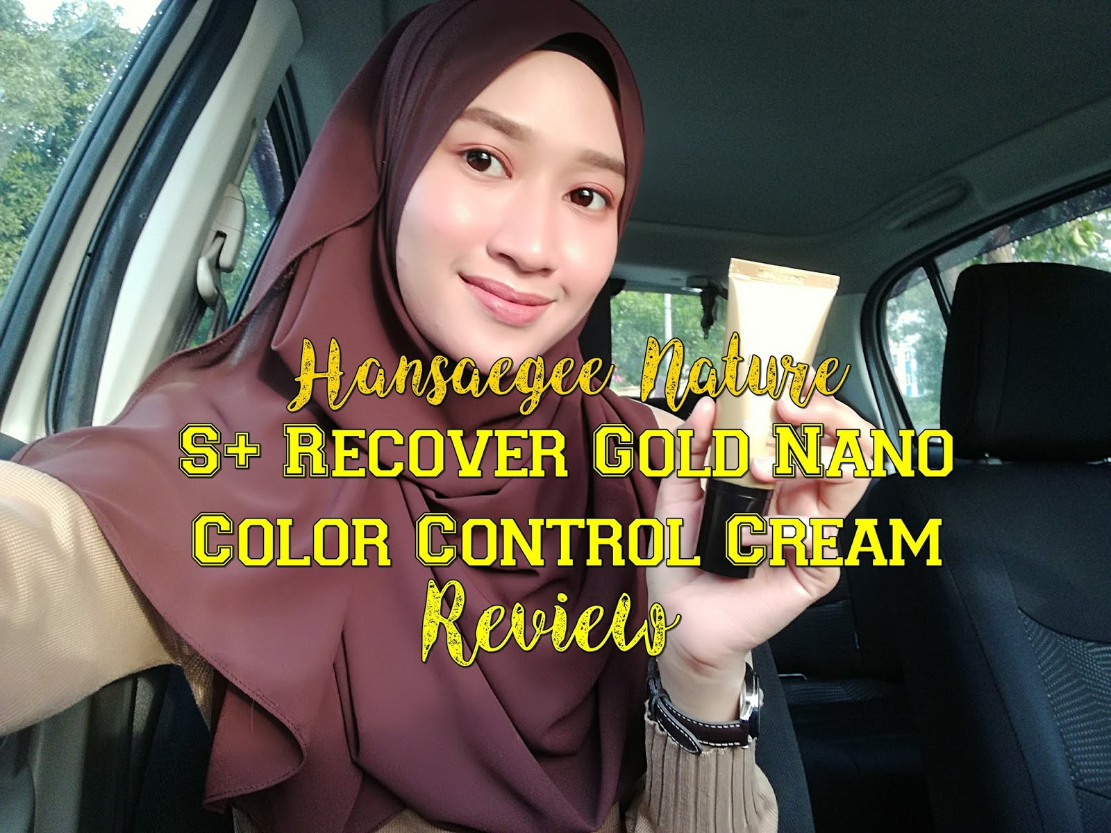 Hansaegee Nature Review : Tampil Cantik Berseri dengan S+ Recover Gold Nano Color Control Cream