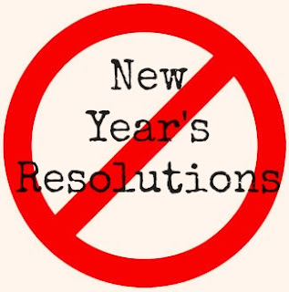 new year s un-resolutions