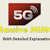 Massive MIMO in 5G with detailed Explanation