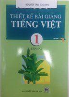 Thiết Kế Bài Giảng Tiếng Việt 1 Tập 2 - Nguyễn Trại
