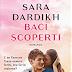 """""""Baci scoperti"""" di Sara Dardikh"""