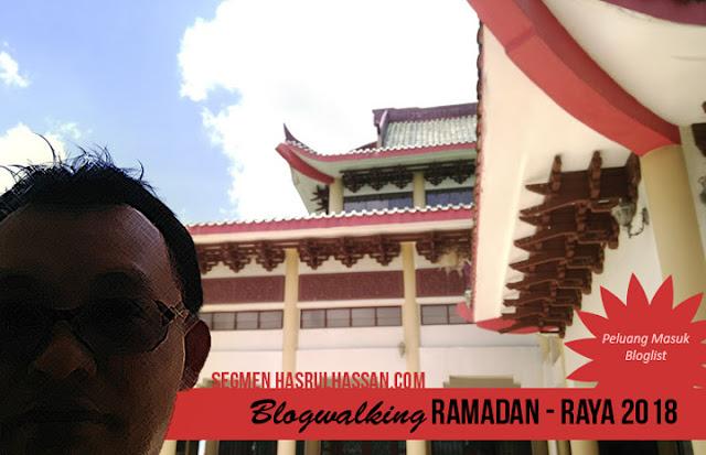 SEGMEN BLOGWALKING RAMADAN - RAYA 2018, HASRUL HASSAN,