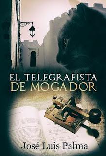 EL TELEGRAFISTA DE MOGADOR DE JOSÉ LUIS PALMA