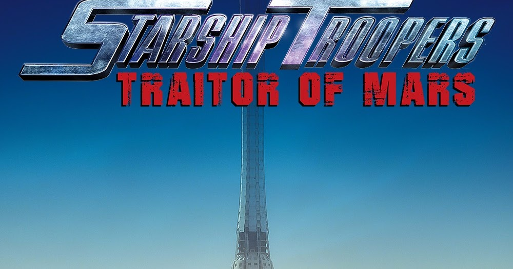 Strarship Troopers Traitor Of Mars Moviecenterszone