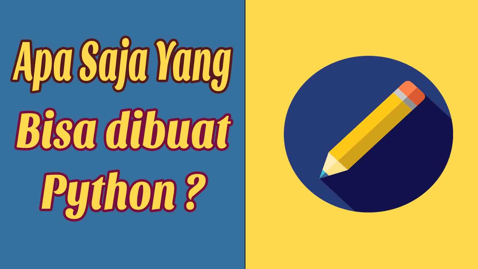 Apa saja yang bisa dibuat dengan software Python ?