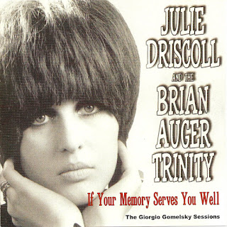 Julie Driscoll And The Brian Auger Trinity - 2000 - If Your Memory Serves You Well