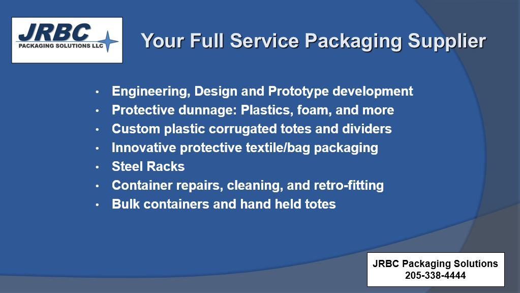 Returnable packaging.Steel racks. Orbis. Dunnage. Plastic. Corrugated totes. Totes.Foam.