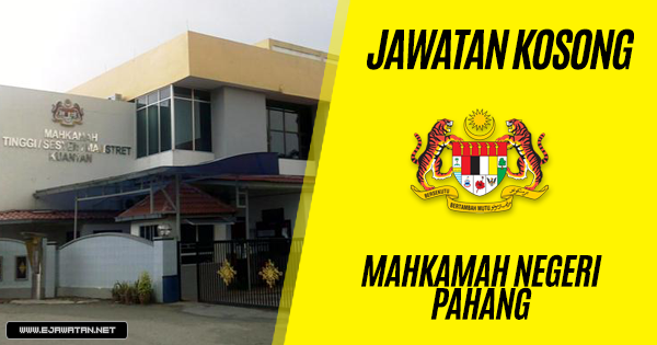 jawatan kosong kerajaan Mahkamah Negeri Pahang 2019