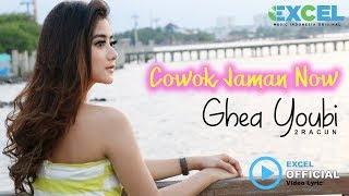 Lirik Lagu Ghea Youbi - Cowok Jaman Now