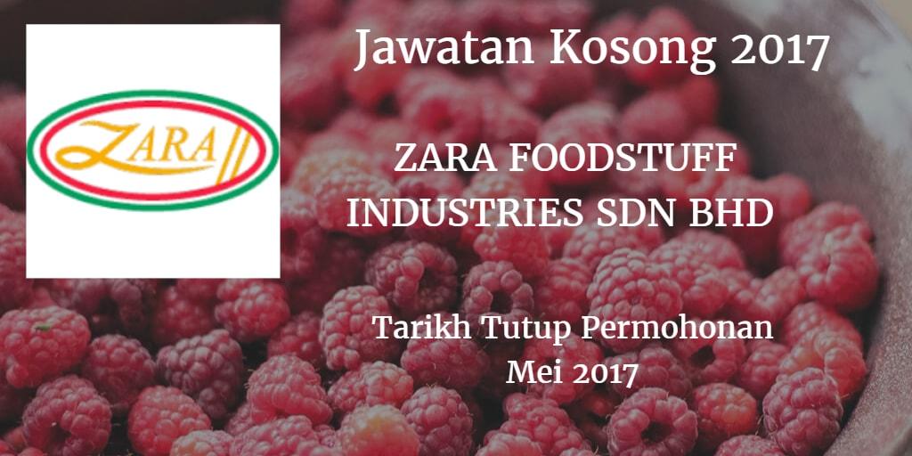 Jawatan Kosong ZARA FOODSTUFF INDUSTRIES SDN BHD Mei 2017