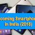 Smartphones To Look Forward In 2018, In India: Samsung Galaxy S9, Nokia 9, OnePlus 6, Sony, Redmi and Lots More