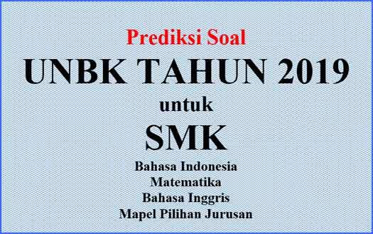 Contoh Soal dan Prediksi UNBK SMK Tahun 2019 + Kunci Jawaban